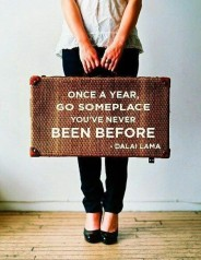 once a yr go someplace